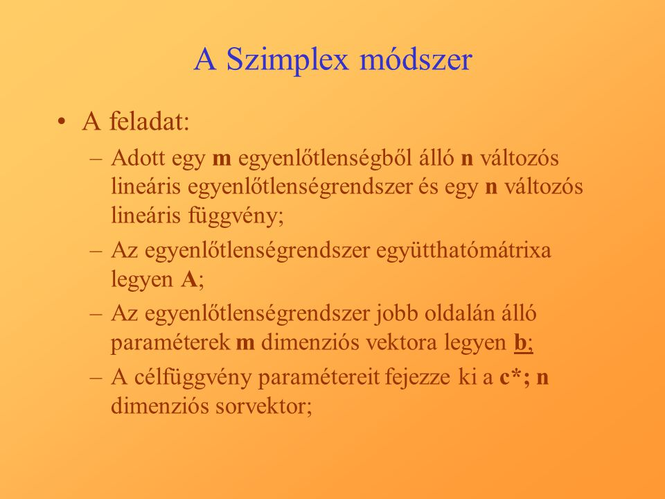 A Szimplex módszer A feladat: