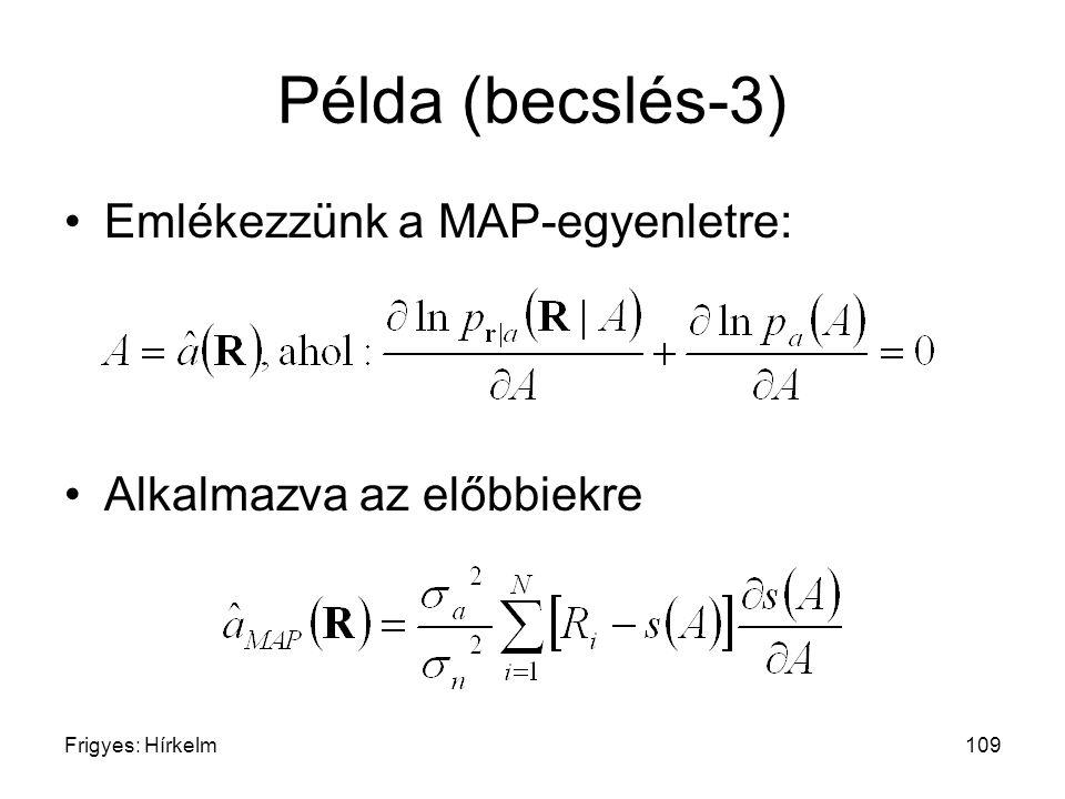 Példa (becslés-3) Emlékezzünk a MAP-egyenletre:
