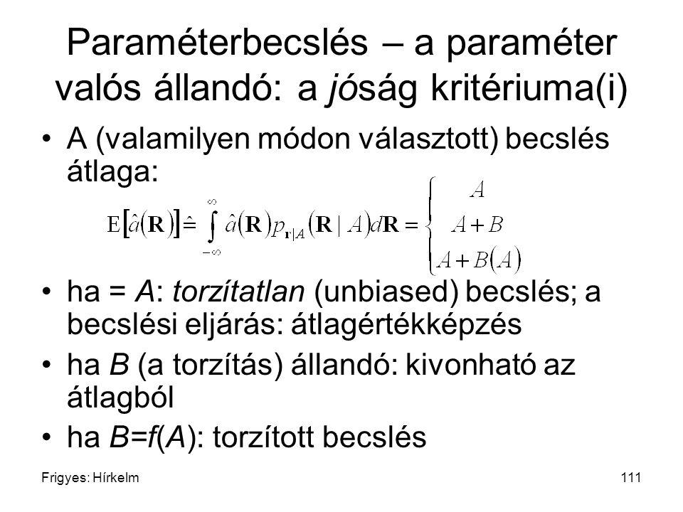 Paraméterbecslés – a paraméter valós állandó: a jóság kritériuma(i)