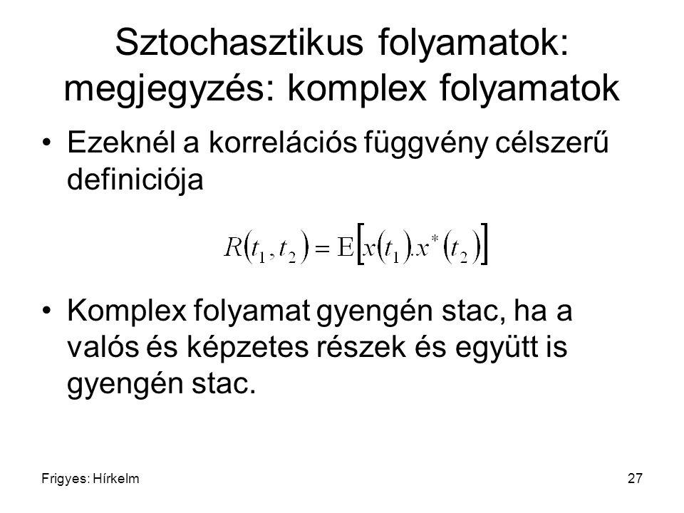 Sztochasztikus folyamatok: megjegyzés: komplex folyamatok