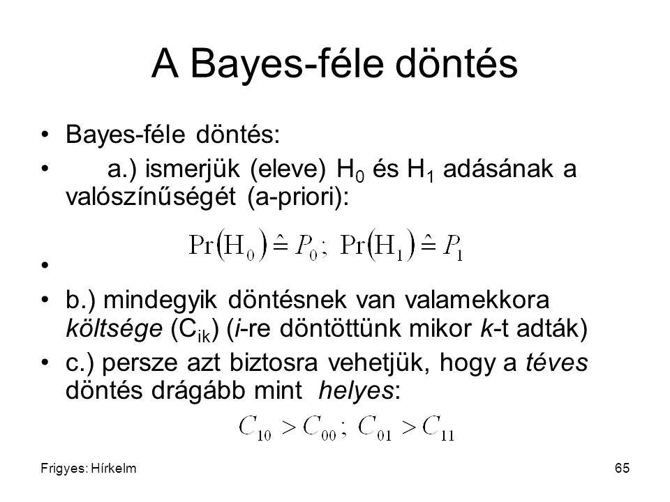 A Bayes-féle döntés Bayes-féle döntés: