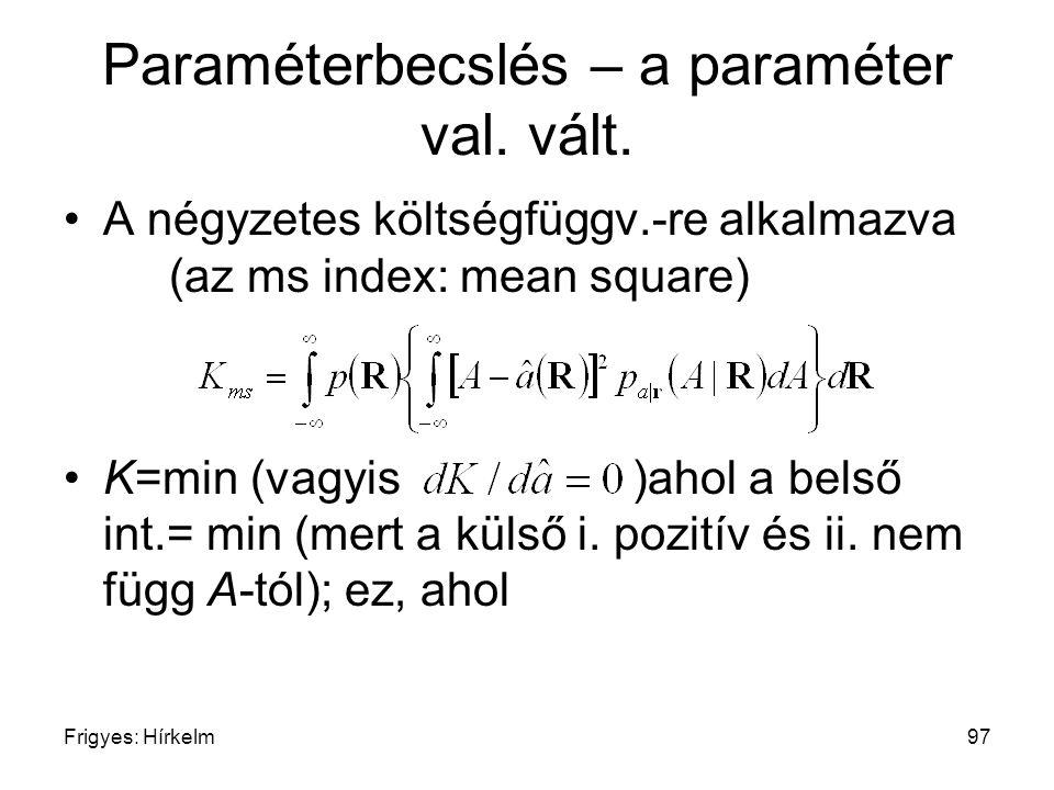 Paraméterbecslés – a paraméter val. vált.