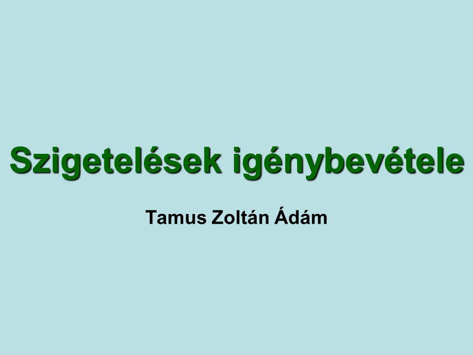 Szigetelések igénybevétele Tamus Zoltán Ádám