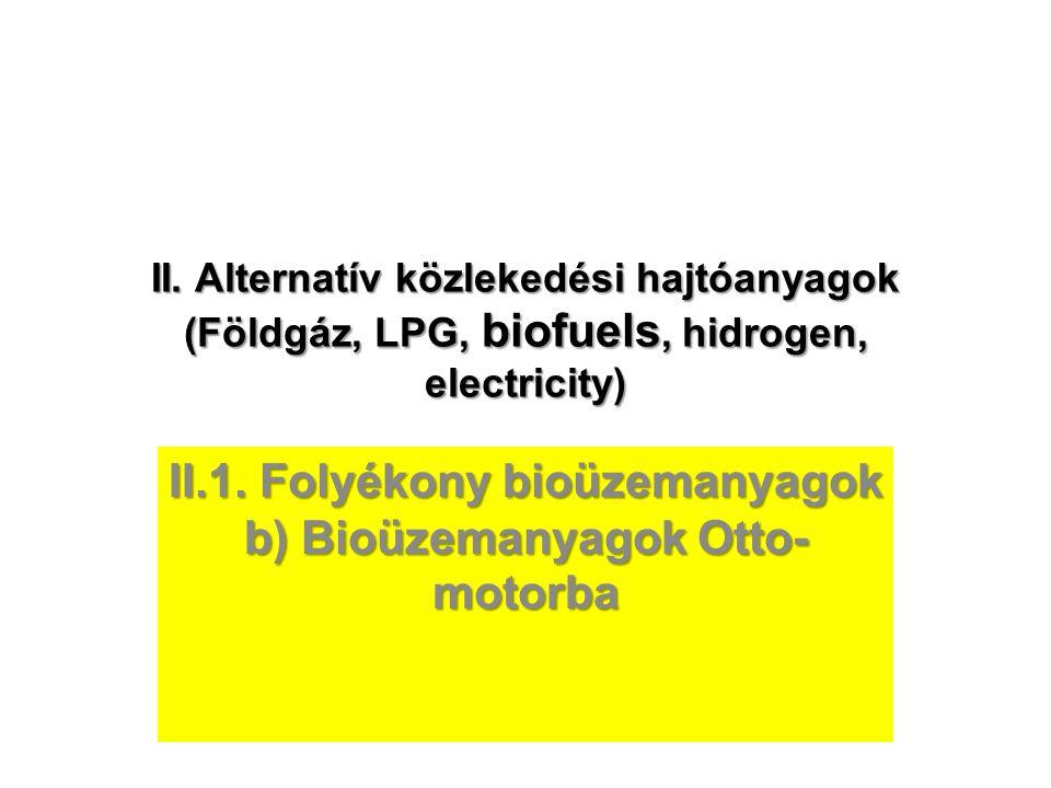 II.1. Folyékony bioüzemanyagok b) Bioüzemanyagok Otto-motorba