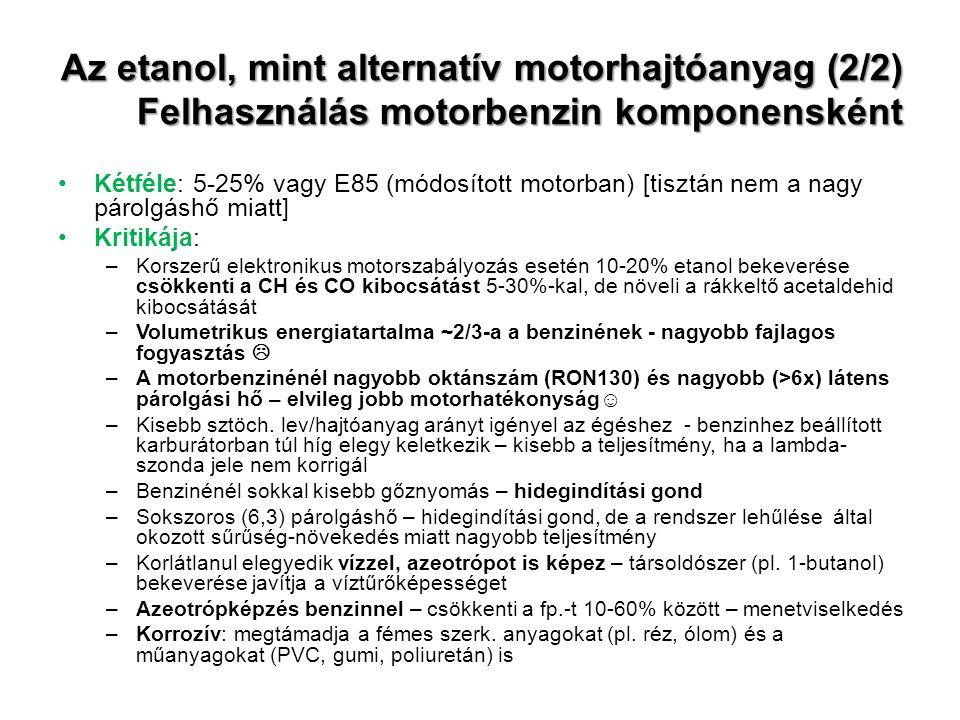 Az etanol, mint alternatív motorhajtóanyag (2/2) Felhasználás motorbenzin komponensként