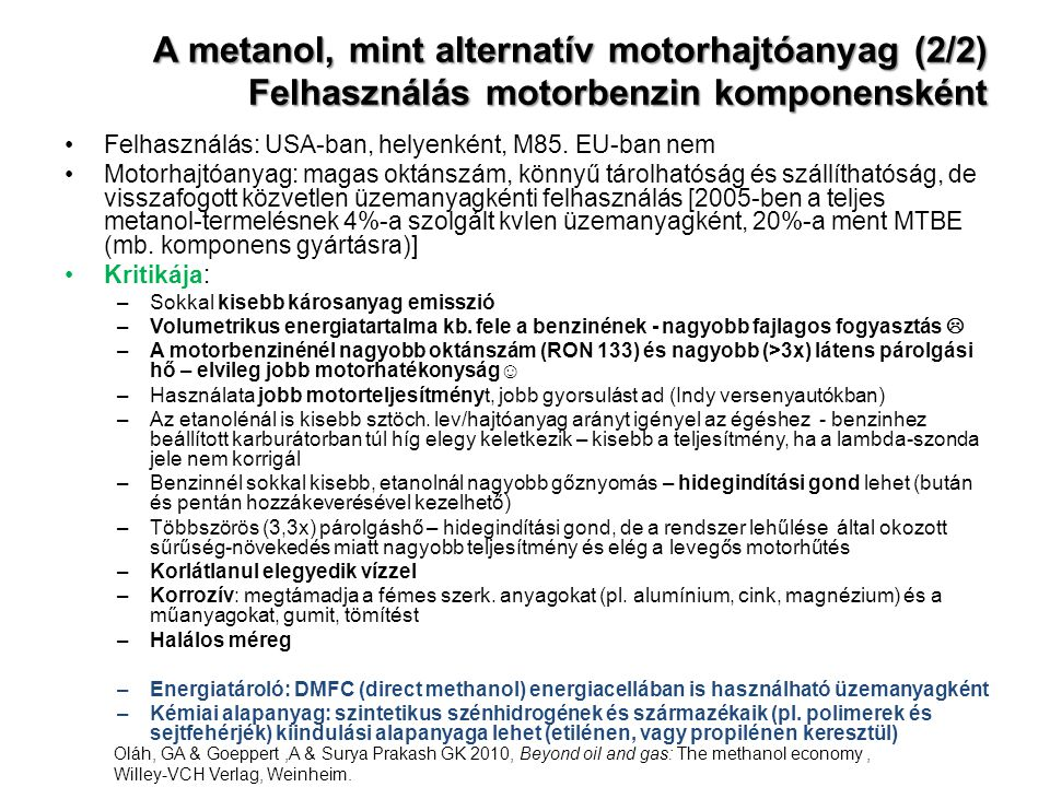 A metanol, mint alternatív motorhajtóanyag (2/2) Felhasználás motorbenzin komponensként