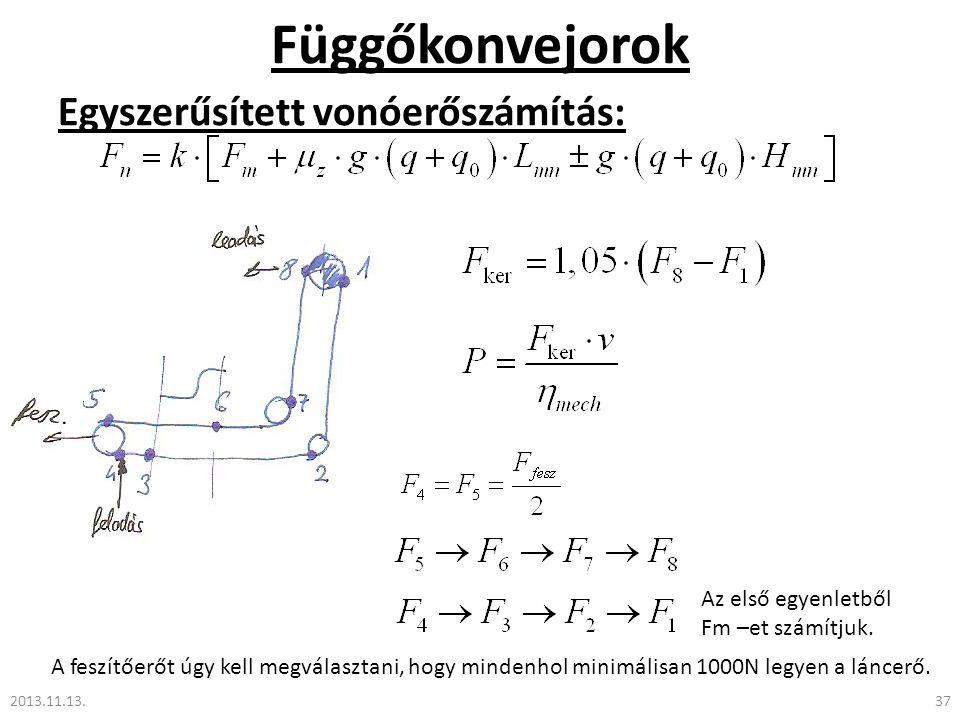 Függőkonvejorok Egyszerűsített vonóerőszámítás: Az első egyenletből