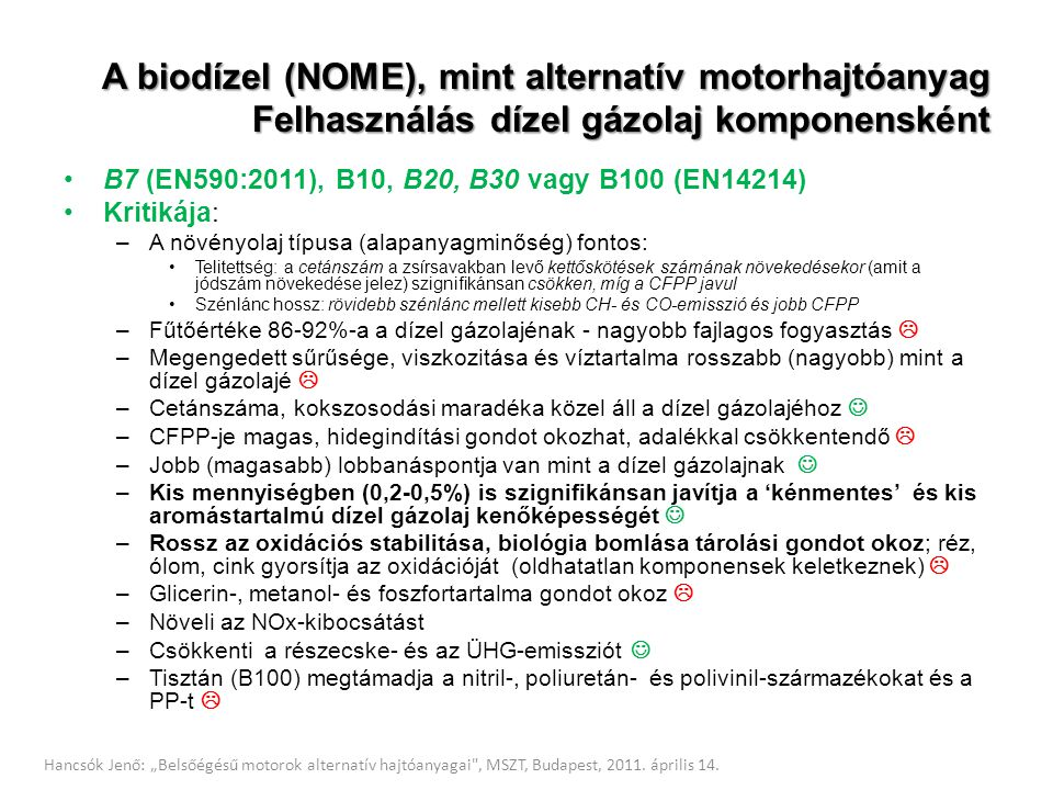A biodízel (NOME), mint alternatív motorhajtóanyag Felhasználás dízel gázolaj komponensként