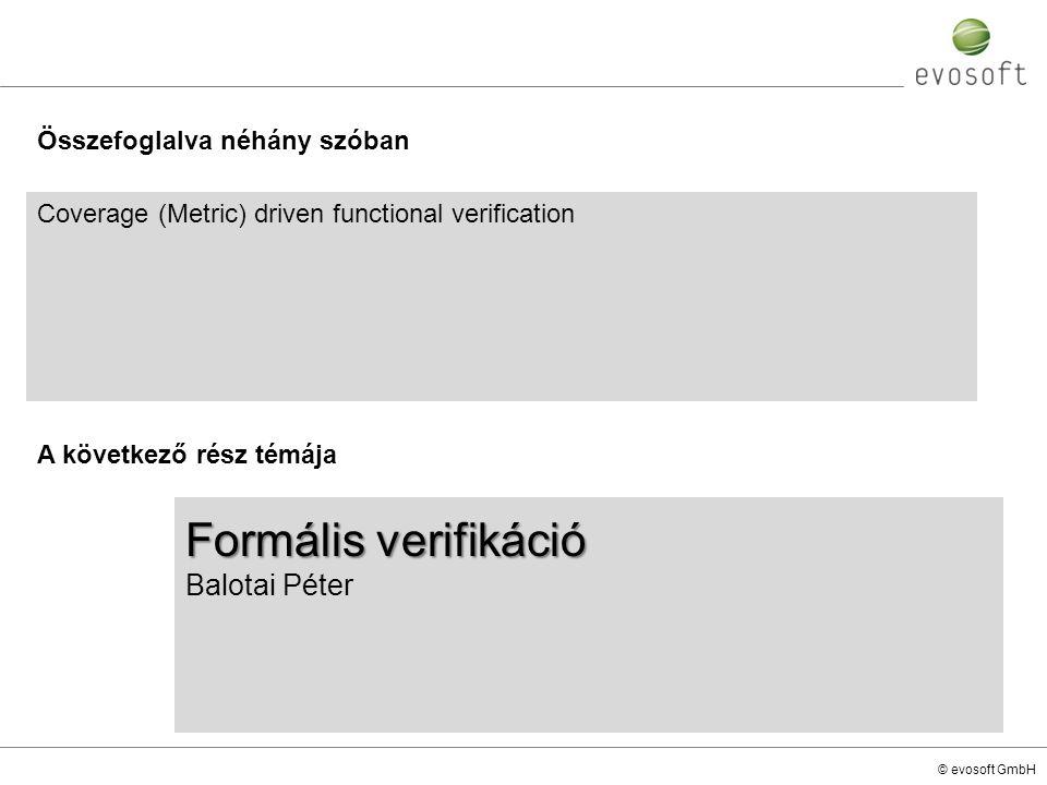 Formális verifikáció Balotai Péter Összefoglalva néhány szóban