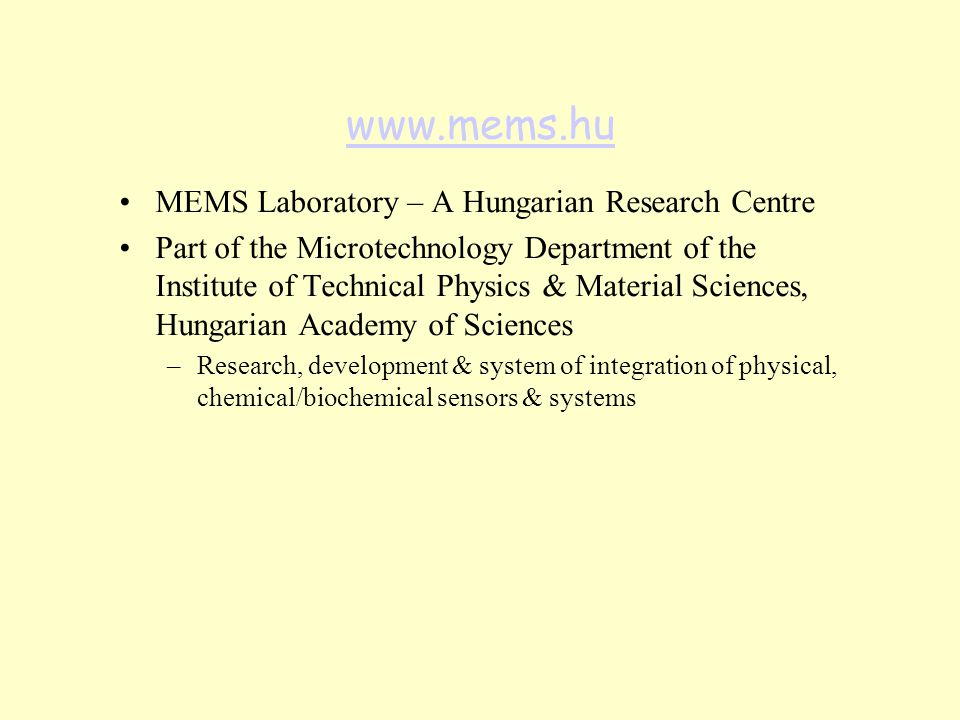 www.mems.hu MEMS Laboratory – A Hungarian Research Centre