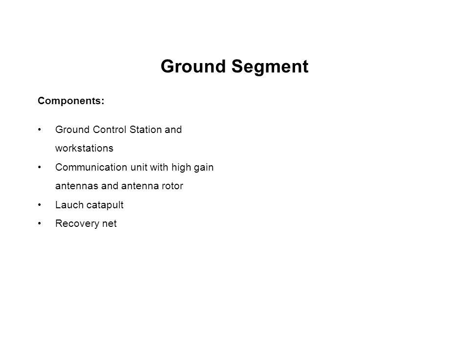 Ground Segment Components: Ground Control Station and workstations