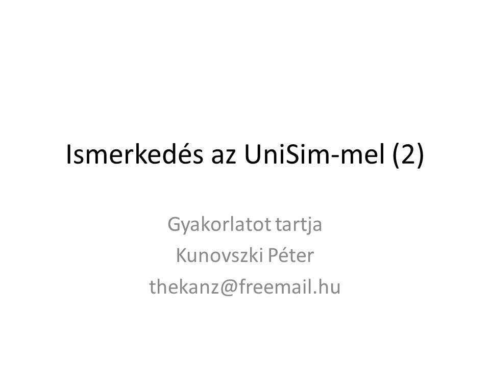 Ismerkedés az UniSim-mel (2)