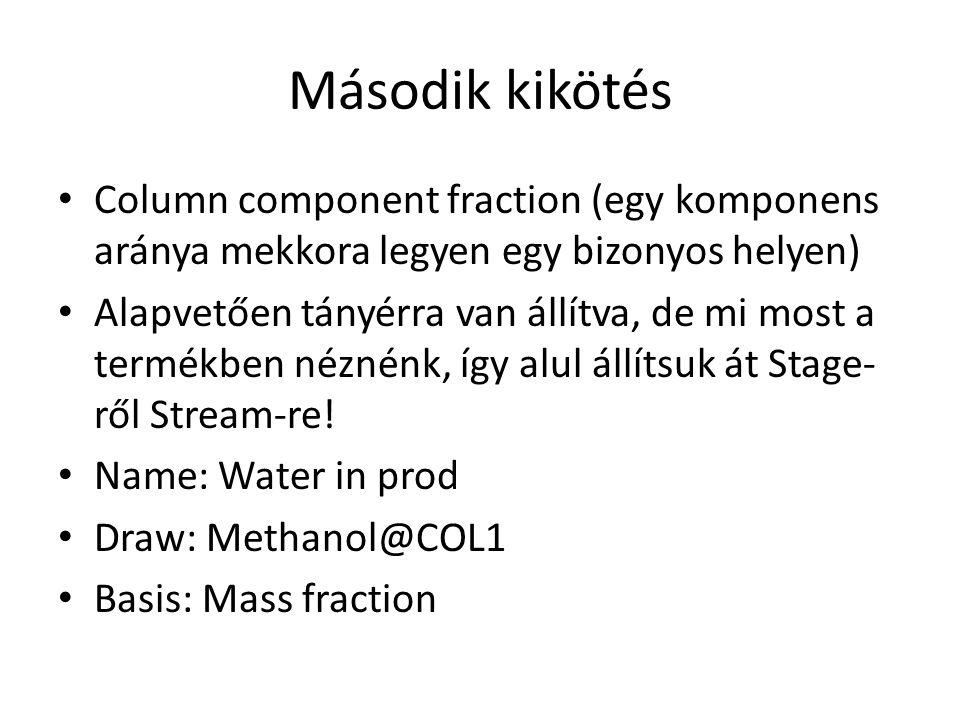 Második kikötés Column component fraction (egy komponens aránya mekkora legyen egy bizonyos helyen)