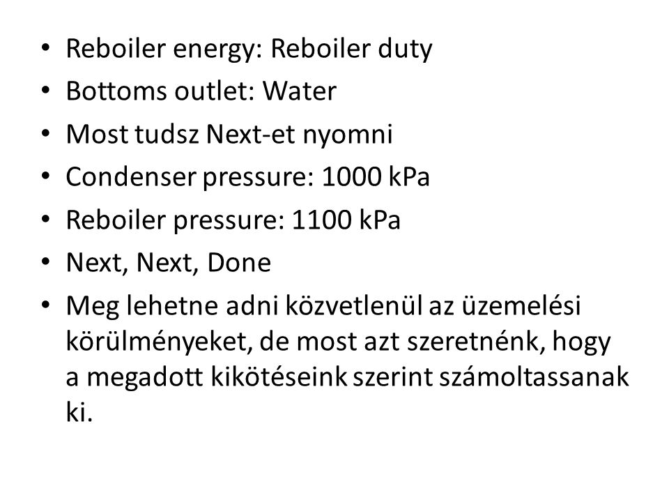 Reboiler energy: Reboiler duty