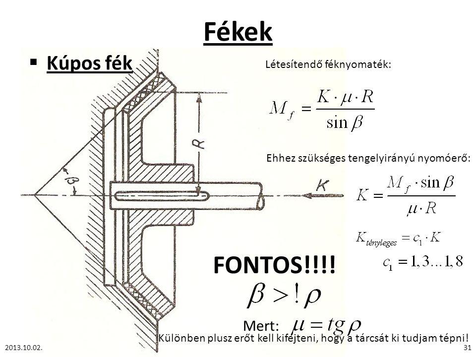 Fékek FONTOS!!!! Kúpos fék Mert: Létesítendő féknyomaték: