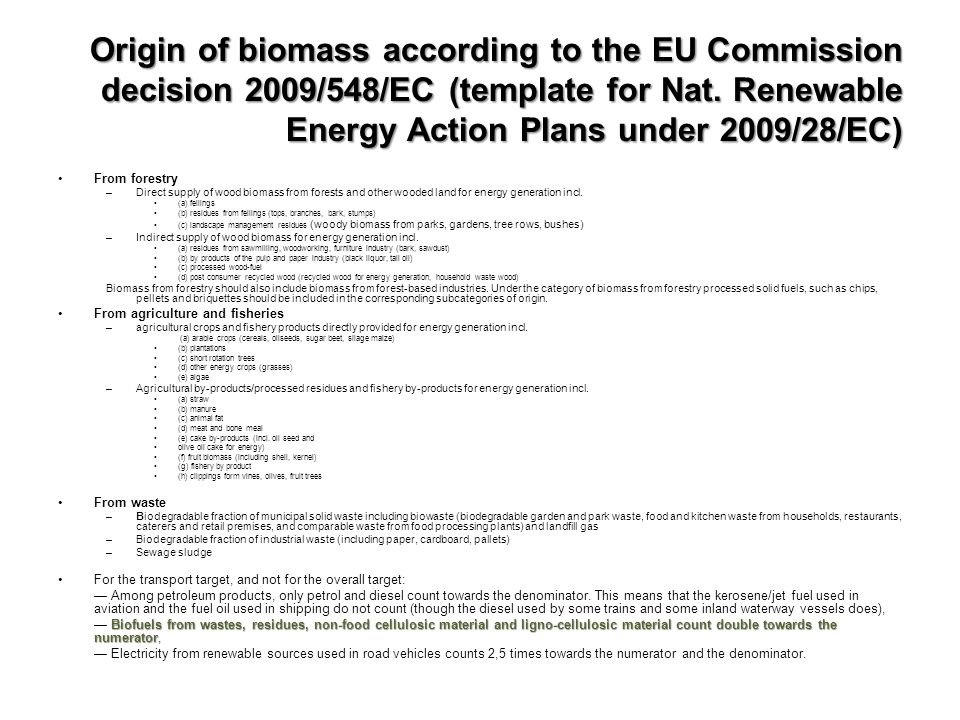 Origin of biomass according to the EU Commission decision 2009/548/EC (template for Nat. Renewable Energy Action Plans under 2009/28/EC)