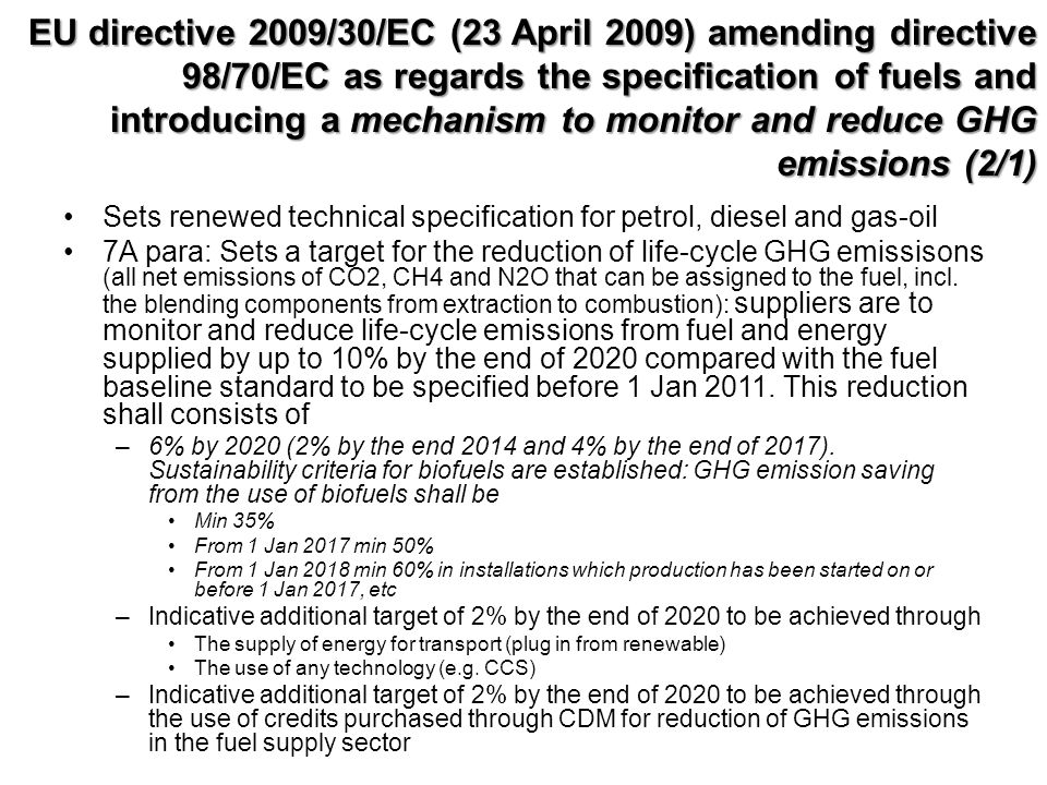 EU directive 2009/30/EC (23 April 2009) amending directive 98/70/EC as regards the specification of fuels and introducing a mechanism to monitor and reduce GHG emissions (2/1)