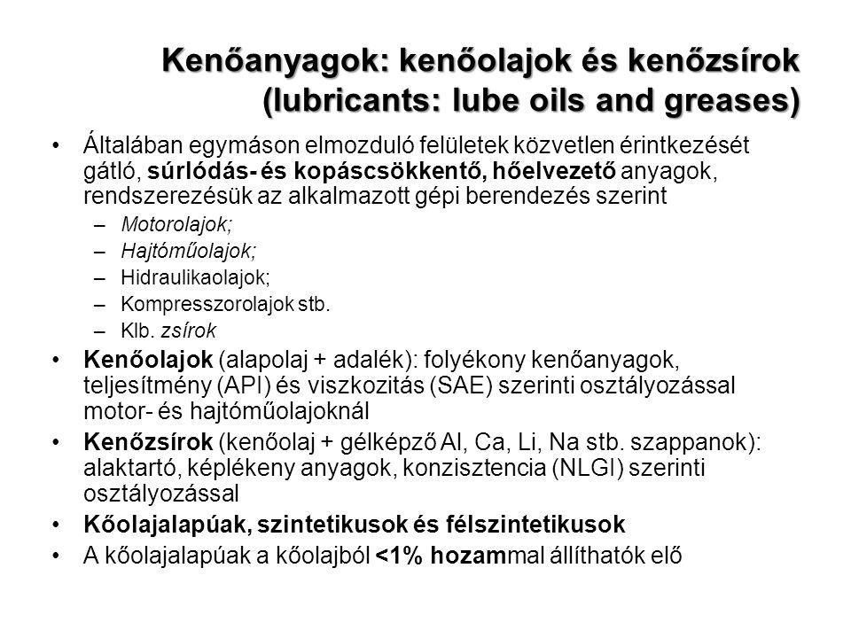 Kenőanyagok: kenőolajok és kenőzsírok (lubricants: lube oils and greases)