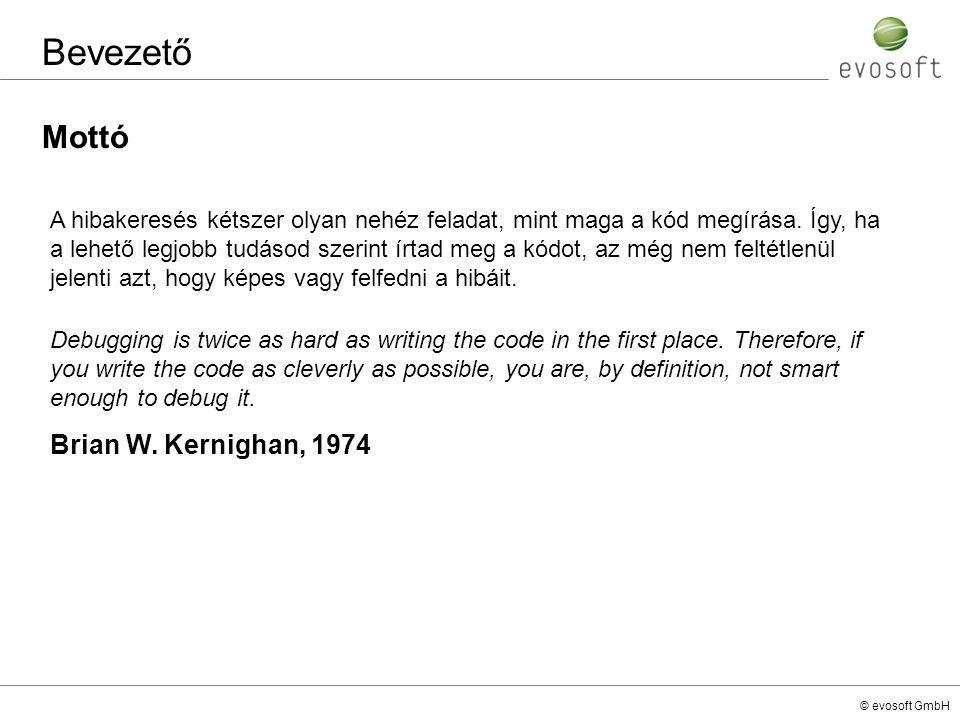 Bevezető Mottó Brian W. Kernighan, 1974