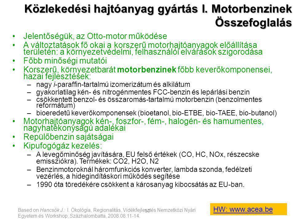 Közlekedési hajtóanyag gyártás I. Motorbenzinek Összefoglalás