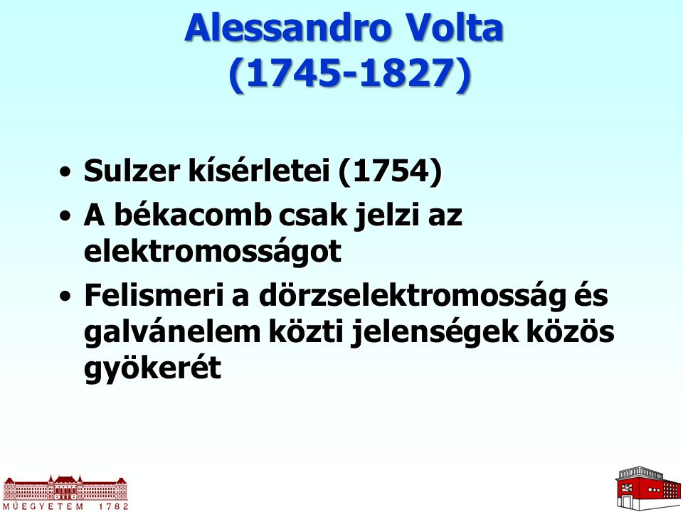 Alessandro Volta (1745-1827) Sulzer kísérletei (1754)