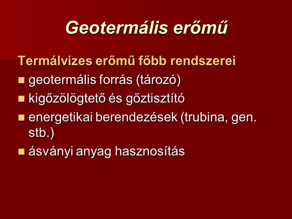 Geotermális erőmű Termálvizes erőmű főbb rendszerei