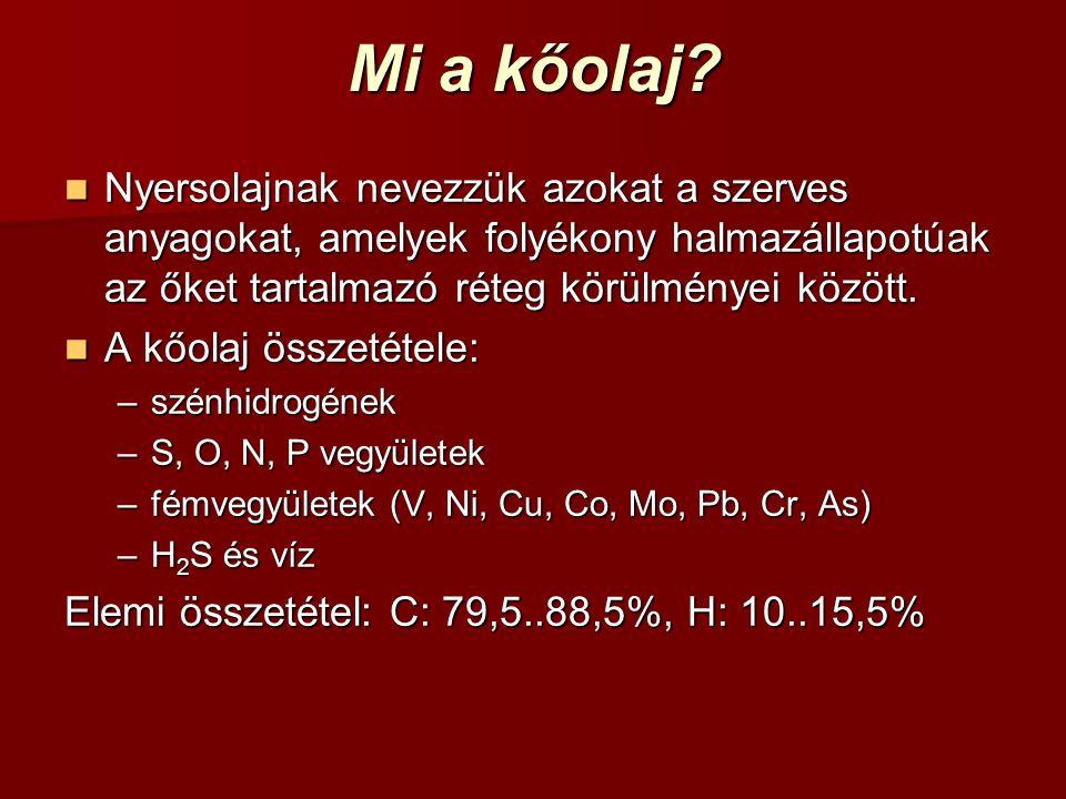 Mi a kőolaj Nyersolajnak nevezzük azokat a szerves anyagokat, amelyek folyékony halmazállapotúak az őket tartalmazó réteg körülményei között.