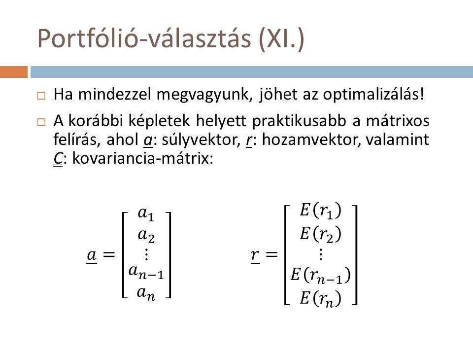 Portfólió-választás (XI.)