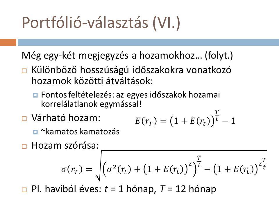 Portfólió-választás (VI.)