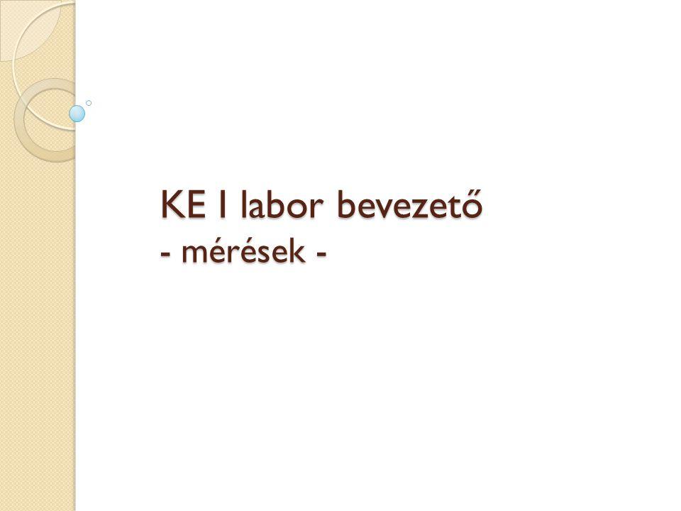 KE I labor bevezető - mérések -