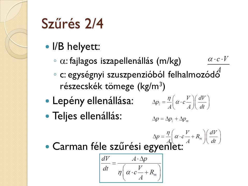 Szűrés 2/4 l/B helyett: Lepény ellenállása: Teljes ellenállás: