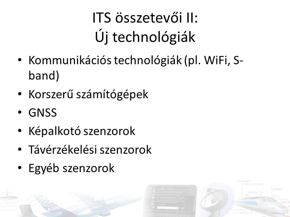 ITS összetevői II: Új technológiák