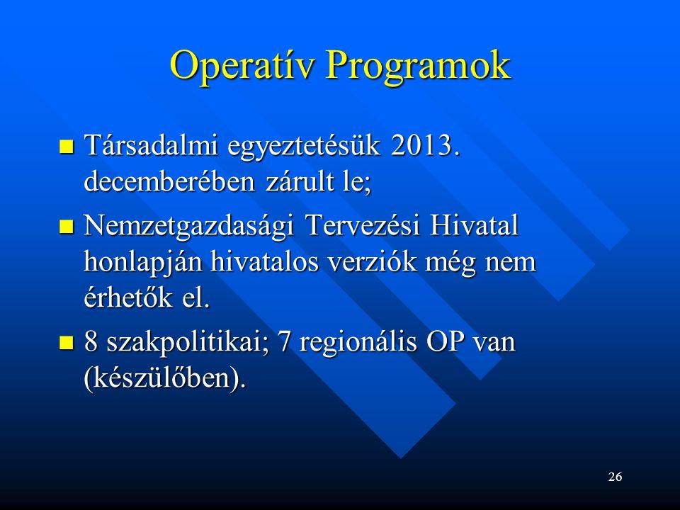 Operatív Programok Társadalmi egyeztetésük 2013. decemberében zárult le;