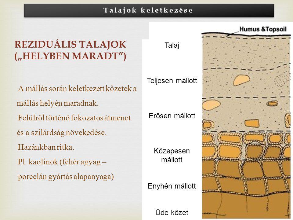 """Reziduális talajok (""""helyben maradt )"""