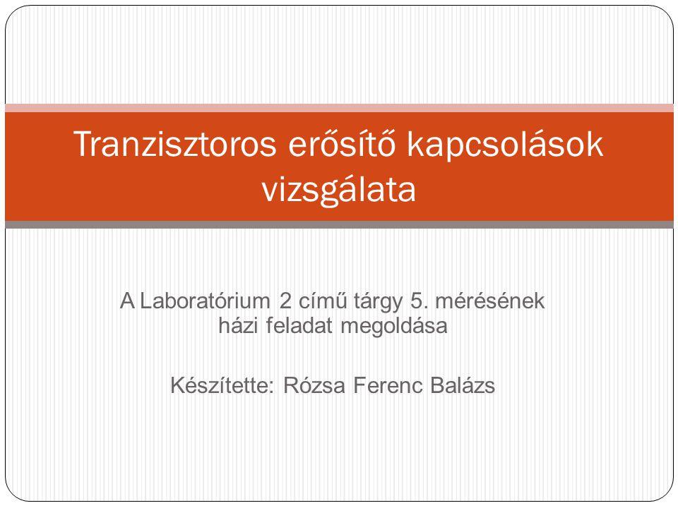 Tranzisztoros erősítő kapcsolások vizsgálata