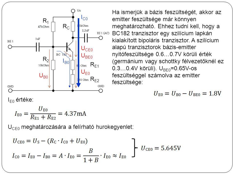 Ha ismerjük a bázis feszültségét, akkor az emitter feszültsége már könnyen meghatározható. Ehhez tudni kell, hogy a BC182 tranzisztor egy szilícium lapkán kialakított bipoláris tranzisztor. A szilícium alapú tranzisztorok bázis-emitter nyitófeszültsége 0.6…0.7V körüli érték (germánium vagy schottky félvezetőknél ez 0.3…0.4V körüli). UBE0=0.65V-os feszültséggel számolva az emitter feszültsége: