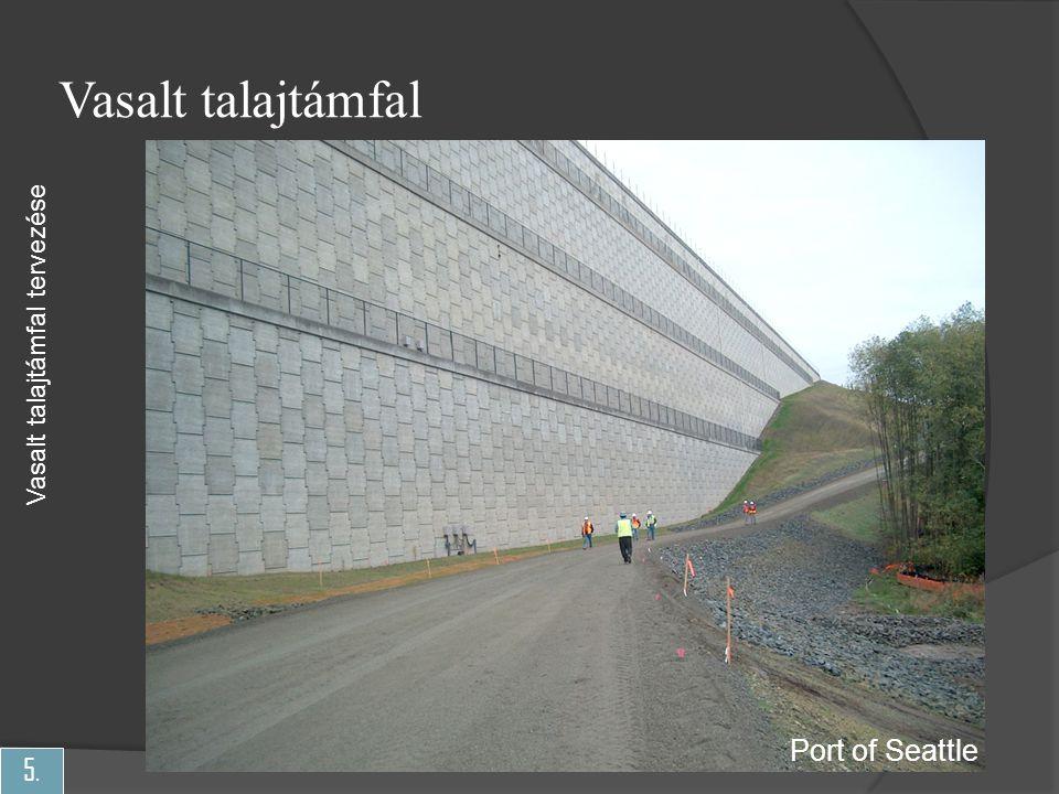 Vasalt talajtámfal Vasalt talajtámfal tervezése Port of Seattle