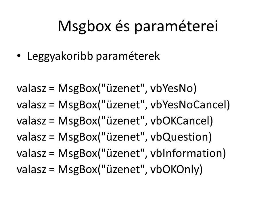 Msgbox és paraméterei Leggyakoribb paraméterek