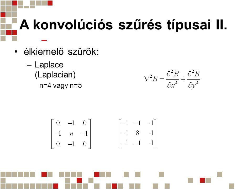 A konvolúciós szűrés típusai II.