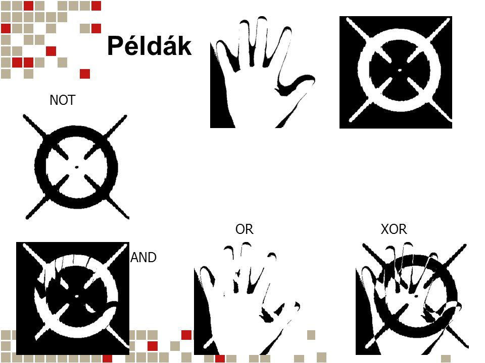 Példák NOT OR XOR AND