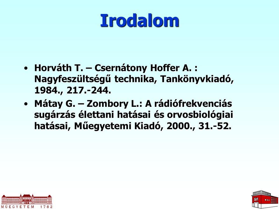 Irodalom Horváth T. – Csernátony Hoffer A. : Nagyfeszültségű technika, Tankönyvkiadó, 1984., 217.-244.