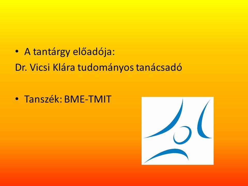 A tantárgy előadója: Dr. Vicsi Klára tudományos tanácsadó Tanszék: BME-TMIT