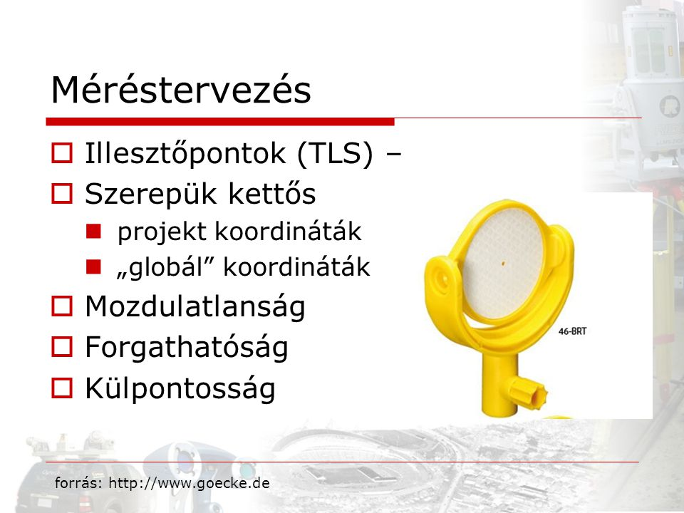 Méréstervezés Illesztőpontok (TLS) – Szerepük kettős Mozdulatlanság