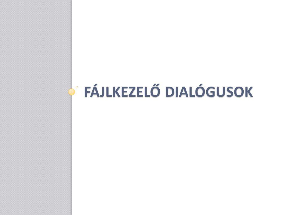 Fájlkezelő dialógusok