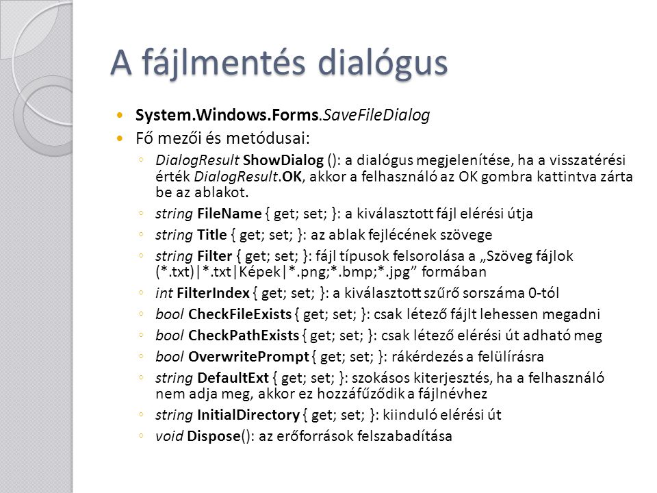 A fájlmentés dialógus System.Windows.Forms.SaveFileDialog