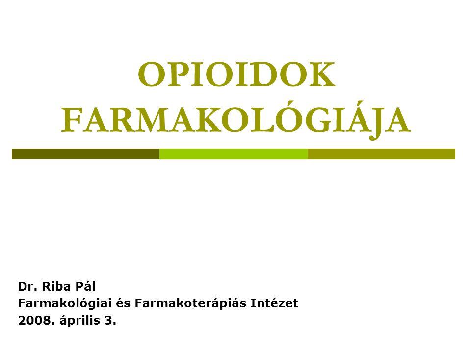 OPIOIDOK FARMAKOLÓGIÁJA