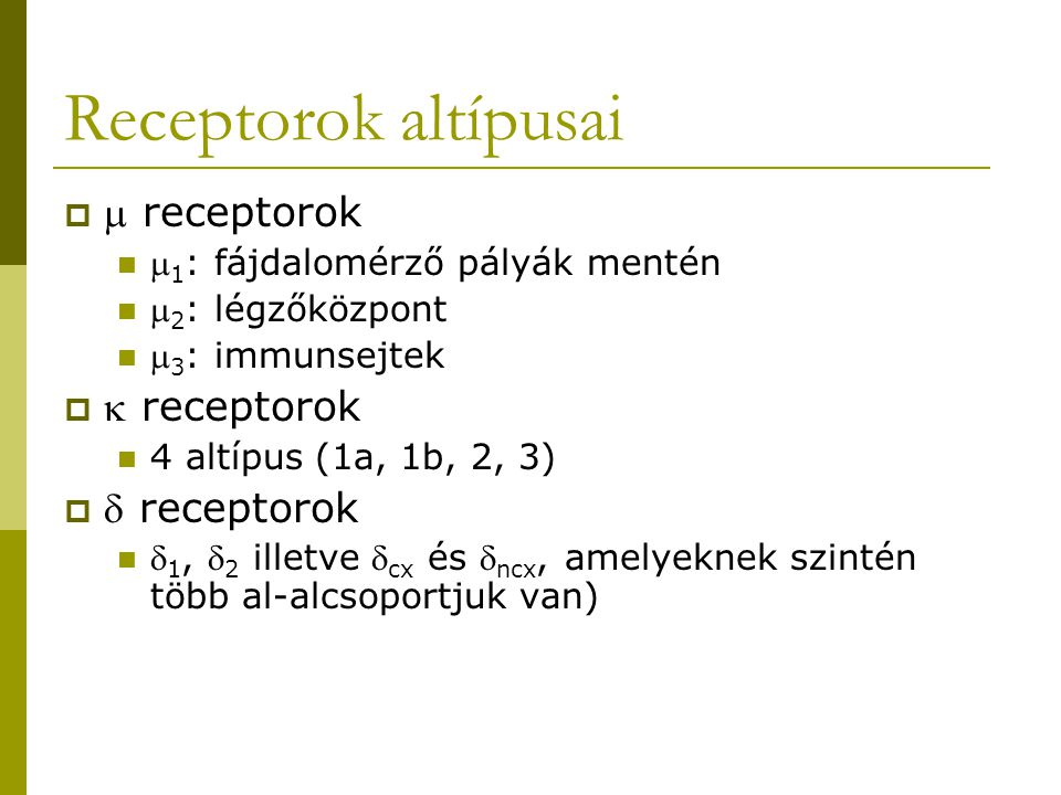 Receptorok altípusai  receptorok  receptorok  receptorok