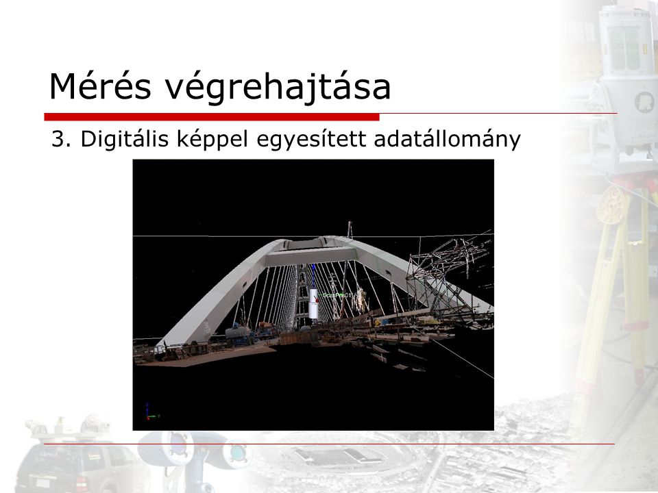 Mérés végrehajtása 3. Digitális képpel egyesített adatállomány