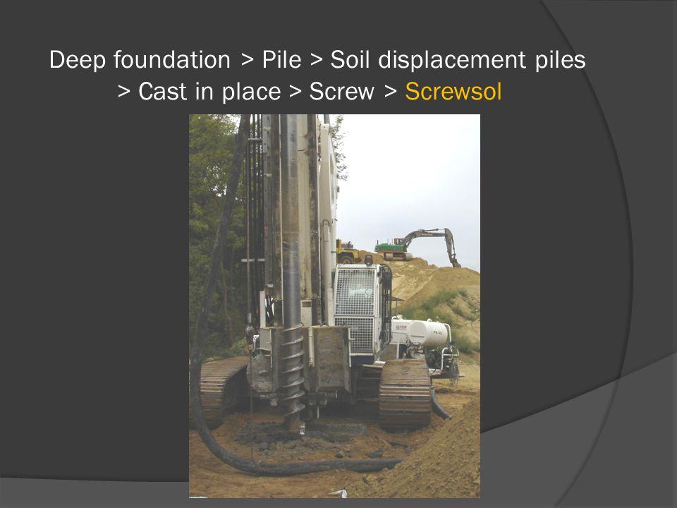 Deep foundation > Pile > Soil displacement piles