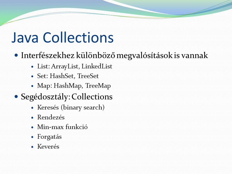 Java Collections Interfészekhez különböző megvalósítások is vannak